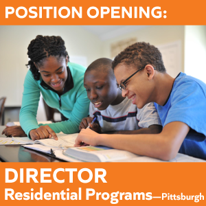 Position Opening: Director of Residential Program | Pittsburgh 2
